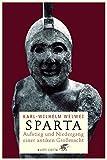 Karl-Wilhelm Welwei: Sparta - Aufstieg und Niedergang einer antiken Großmacht