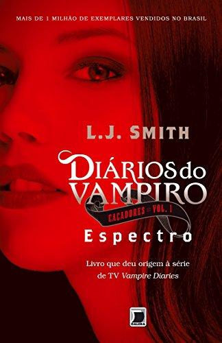 Diários do vampiro – Caçadores: Espectro (Vol. 1)