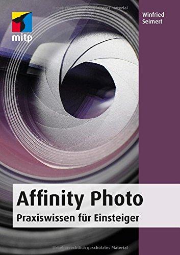 mächtig der welt Affinity Photo – Praktisches Wissen für Anfänger.  Von der Konfiguration bis zur Levelnutzung…