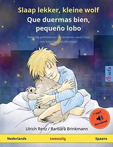 Slaap lekker, kleine wolf - Que duermas bien, pequeño lobo (Nederlands - Spaans): Tweetalig kinderboek met luisterboek als download