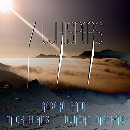 Rebeka Rain, Mick Evans & Duncan Mackay