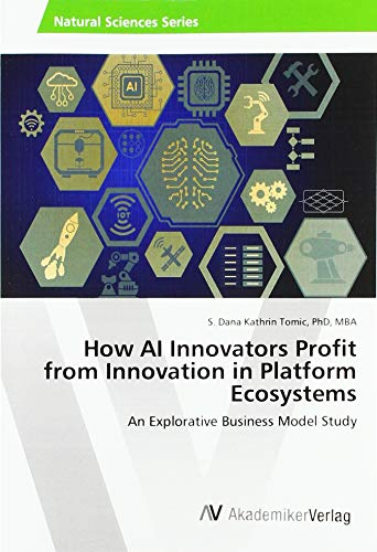 How AI Innovators Profit from Innovation in Platform Ecosystems: An Explorative Business Model Study