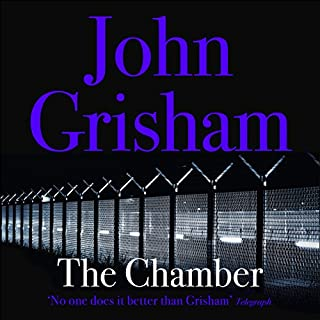 The Chamber                   By:                                                                                                                                 John Grisham                               Narrated by:                                                                                                                                 Alexander Adams                      Length: 16 hrs and 59 mins     25 ratings     Overall 4.4