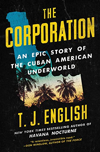 Image of The Corporation: An Epic Story of the Cuban American Underworld