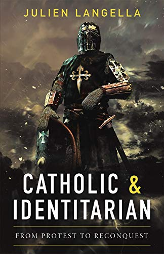 Catholic and Identitarian: From Protest to Reconquest