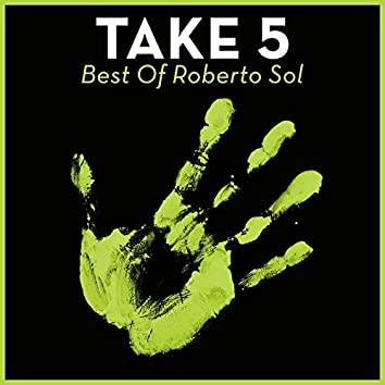 Take 5 - Best Of Roberto Sol