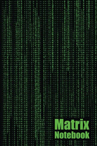 """Matrix Journal: 120 Page Lined Notebook - Ideal for Everyday Use, Office, School, Recording Passwords, Recording Cryptocurrency Information, World Domination Plans and Much More - 6"""" x 9"""""""