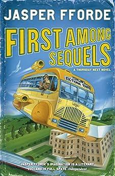 First Among Sequels: Thursday Next Book 5 by [Jasper Fforde]