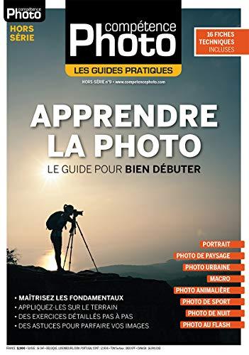 Compétence Photo Hors-Série - Apprendre la photo : le guide pour bien débuter