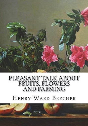 Pleasant Talk About Fruits, Flowers and Farming