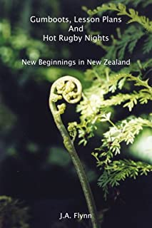 Gumboots, Lesson Plans And Hot Rugby Nights: New Beginnings in New Zealand