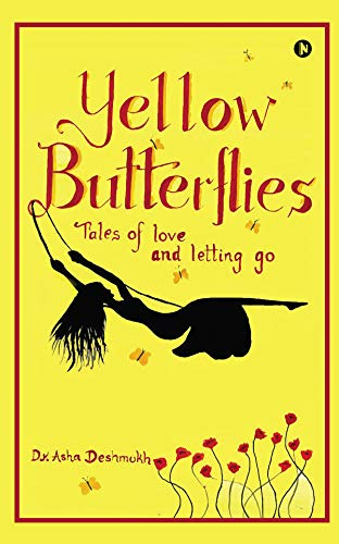YELLOW BUTTERFLIES : Tales of love and letting go (English Edition)