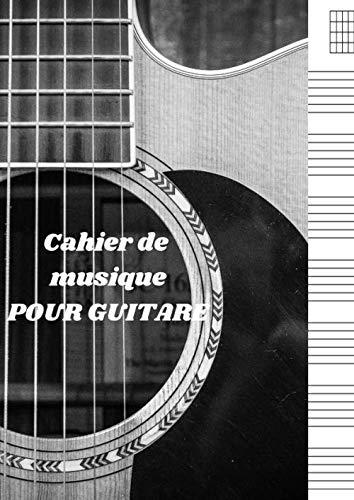 Cahier de musique pour guitare: Carnet de musique, Carnet de partitions - Papier manuscrit - pour le guitare - 120 pages pour les étudiants professionnels , ... ou écrire des chansons .