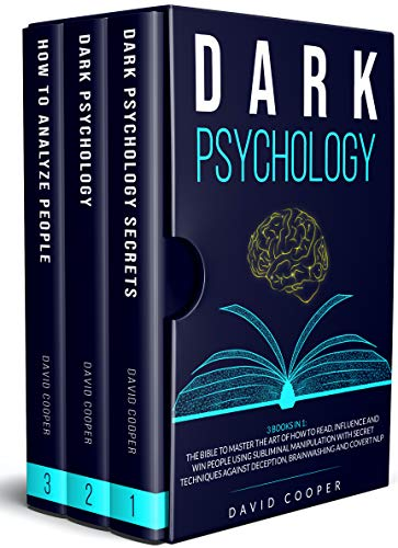 Dark Psychology: 3 in 1: The BIBLE to Master the Art of How to Read, Influence and Win People Using Subliminal Manipulation With Secret Techniques Against ... and Covert NLP (English Edition)