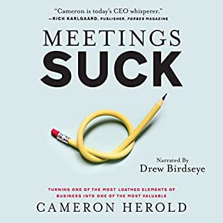 Meetings Suck: Turning One of the Most Loathed Elements of Business into One of the Most Valuable cover art