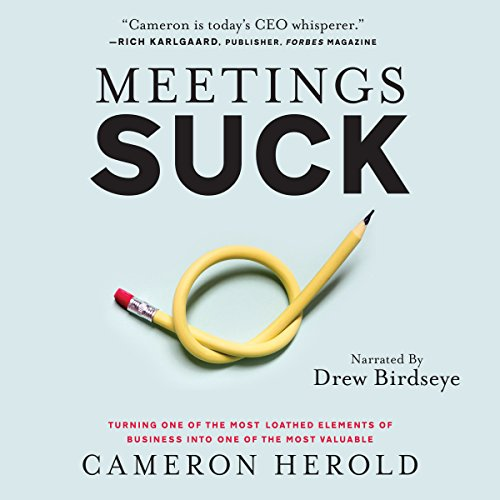 Meetings Suck: Turning One of the Most Loathed Elements of Business into One of the Most Valuable audiobook cover art