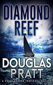 Diamond Reef: A Chase Gordon Tropical Thriller (Chase Gordon Tropical Thrillers Book 1)