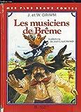 Les Musiciens de Brême (Mes plus beaux contes)