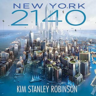 New York 2140                   By:                                                                                                                                 Kim Stanley Robinson                               Narrated by:                                                                                                                                 Suzanne Toren,                                                                                        Robin Miles,                                                                                        Peter Ganim,                   and others                 Length: 22 hrs and 34 mins     1,450 ratings     Overall 4.0