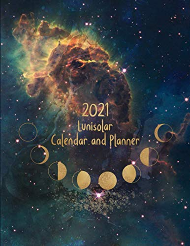 2021 Lunisolar Calendar and Planner: With Lunar Phases Calendar and Monthly Moon Rituals Planner | Week to View Layout with Time-Blocking | Monthly To-Do and Planning Pages