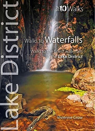Walks to Waterfalls: Walks to Cumbria's Best Waterfalls (Lake District Top 10 Walks)