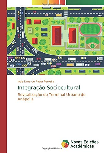 Integração Sociocultural: Revitalização do Terminal Urbano de Anápolis