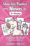 Unir los Puntos para Niñas de 4 a 8 años: Un Divertido Libro de Actividades para Niños para Aprender, Unir Punto a Punto y Colorear: 51 Dibujos de Animales, Unicornios, Princesas... (Spanish Edition)