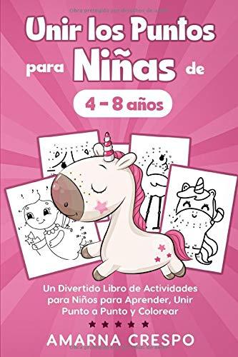 Unir los Puntos para Niñas de 4 a 8 años: Un Divertido Libro de Actividades para Niños para Aprender, Unir Punto a Punto y Colorear: 51 Dibujos de Animales, Unicornios, Princesas...