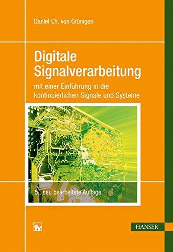 Digitale Signalverarbeitung: mit einer Einführung in die kontinuierlichen Signale und Systeme