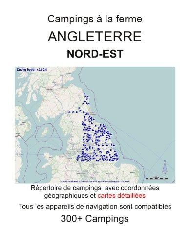 Campings à la ferme NORD EST DE L'ANGLETERRE (avec coordonnées gps et cartes détaillées) (French Edition)