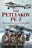The Petlyakov Pe-2: Stalin's Successful Red Air Force Light Bomber