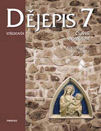 Dějepis 7 Středověk: Člověk a společnost. S komentářem pro učitele (2012)