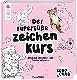 Sooo Cute - Der supersüße Zeichenkurs von Tanja Geier