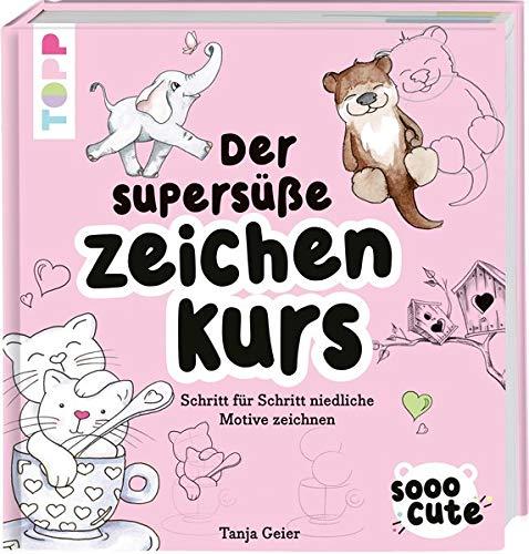 Buchseite und Rezensionen zu 'Sooo Cute - Der supersüße Zeichenkurs: Schritt für Schritt niedliche Motive zeichnen' von Tanja Geier