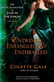 Entwined, Entangled & Enthralled: The Erotic Adventures of Jane in the Jungle (vol I) (The Erotic Adventures of Jane in the Jungle--Boxed Sets Book 1)