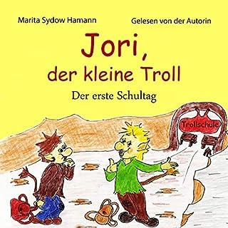 Der erste Schultag     Jori, der kleine Troll 1              Autor:                                                                                                                                 Marita Sydow Hamann                               Sprecher:                                                                                                                                 Marita S ydow Hamann                      Spieldauer: 16 Min.     2 Bewertungen     Gesamt 5,0