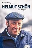 Helmut Schön: Eine Biografie
