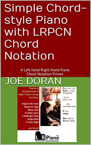 Simple Chord-style Piano with LRPCN Chord Notation: A Left-hand Right-Hand Piano Chord Notation Primer