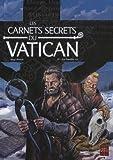 Les carnets secrets du Vatican T04