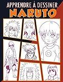 Apprendre à dessiner Naruto: Une méthode simple pour apprendre à dessiner vos personnages préférés de Naruto - étape par étape
