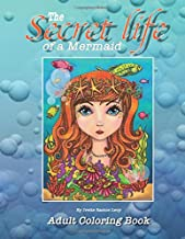 The Secret Life of a Mermaid: Adult Coloring Book