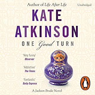 One Good Turn                   By:                                                                                                                                 Kate Atkinson                               Narrated by:                                                                                                                                 Steven Crossley                      Length: 14 hrs and 7 mins     187 ratings     Overall 4.4