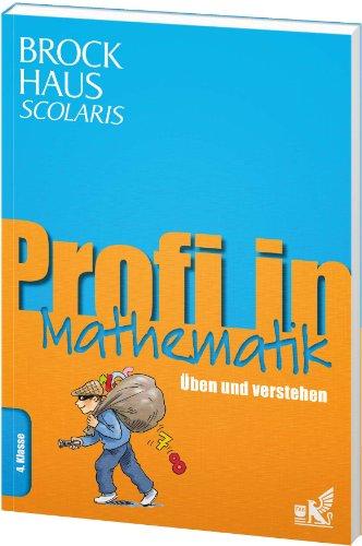 Brockhaus Scolaris Profi in Mathematik 4. Klasse: Üben und verstehen