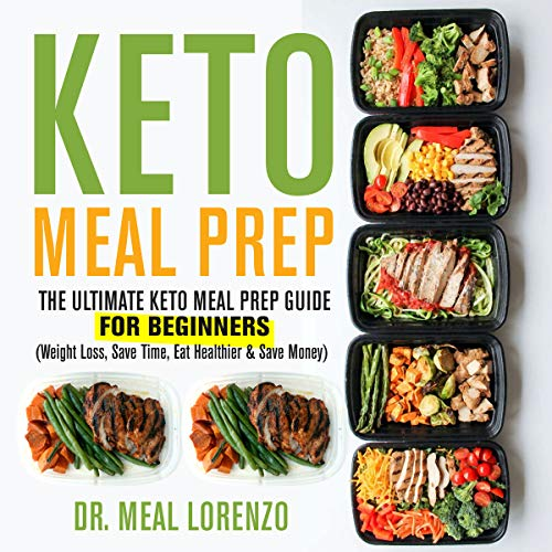 Keto Meal Prep: The Ultimate Keto Meal Prep Guide for Beginners Titelbild