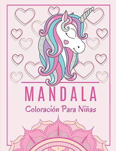 Mandala Coloración Para Niñas: Libro de colorear para niñas | Mandalas para colorear niños | Coloración Mandala unicornios, sirenas, hadas | dibujo relajante para colorear para los niños.