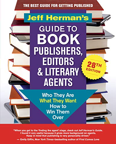 Jeff Herman's Guide to Book Publishers, Editors & Literary Agents, 28th...
