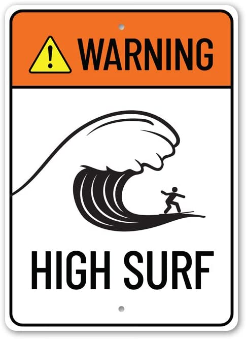 Warning High OFFicial mail order Surf Beach Saf Coastal Caution Sign A surprise price is realized