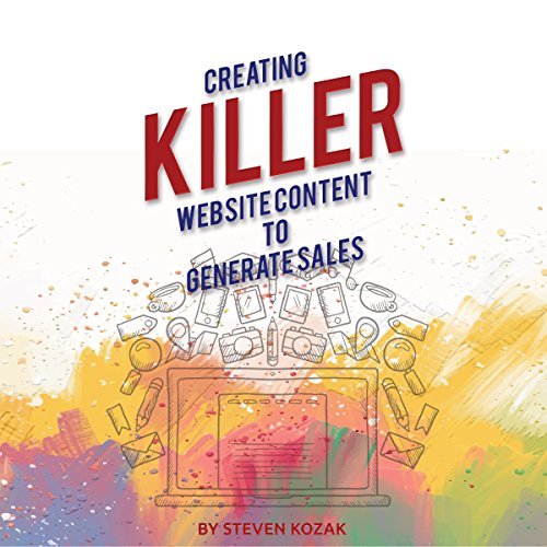 Creating Killer Website Content to Generate Sales audiobook cover art