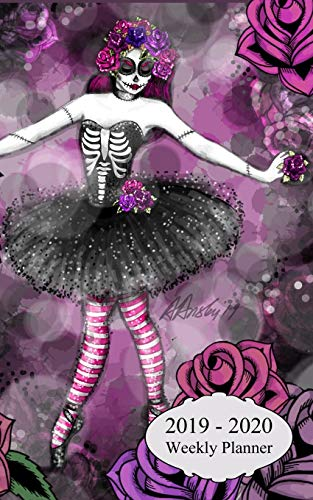 2019 - 2020 Weekly Planner: sugar skull gothic ballerina planner from January 01, 2019 through December 31, 2020, 2 year, 5