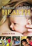 Maternal And Child Health: Programs, Problems, and Policy in Public Health - Jonathan B. Kotch